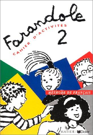 Farandole - Level 2: Cahier d'Activites 2: Catherine Le Helleye,