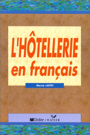 L'hotellerie En Francais (ISBN: 2278043080): Latifi, Maria