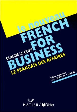 9782278044085: LE NOUVEAU FRENCH FOR BUSINESS. Le français des affaires