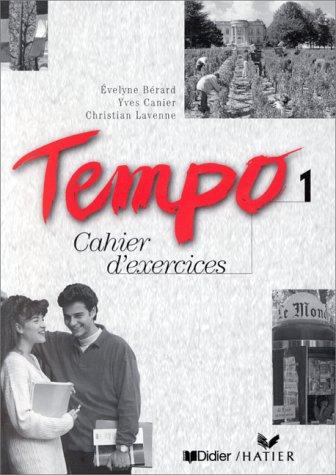 Tempo, 1 : Méthode de français (Cahier d'activités): Berard - Canier - ...