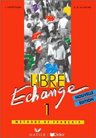 Libre Echange 1: Methode De Francais: Livre: Courtillon, J, Salins,