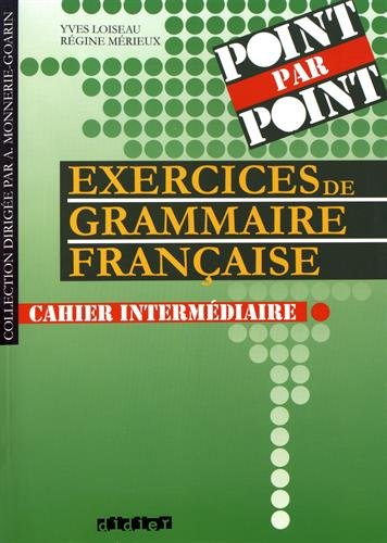9782278045877: Point Par Point: Exercices de Grammaire Francais, Cahier Intermediaire (French Edition)