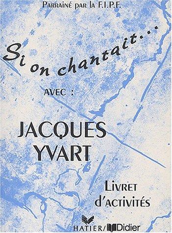 9782278046300: Si on chantait... avec Jacques Yvart : Livret d'activités