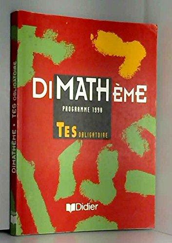 9782278046799: Dimathème Tle ES obligatoire éd. 1998 livre de l'élève