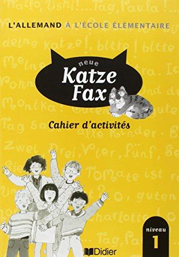 9782278048182: NEUE KATZE FAX, Niveau 1. : Cahier d'activités