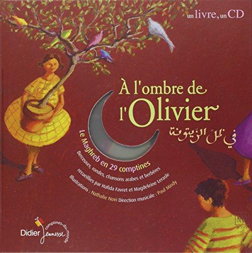 À L'OMBRE DE L'OLIVIER : MAGHREB EN 29 COMPTINES: COLLECTIF