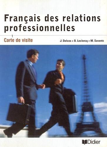 9782278050246: Francais des Relations Professionnelles - Carte De Visite: Livre De L'Eleve (French Edition)