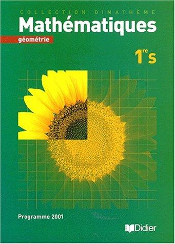 9782278050413: Manuel élève 1ère S : géométrie