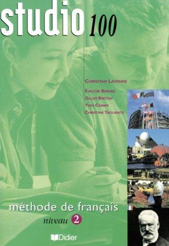 Studio 100: Methode De Francais Niveau 2: Lavenne, Christian; Berard, Evelyne; Breton, Gilles; ...