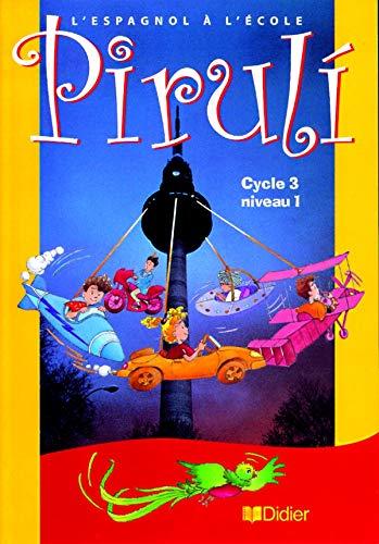 9782278051762: Piruli: Livre De L'Eleve Niveau 1 Cycle 3 (Spanish Edition)