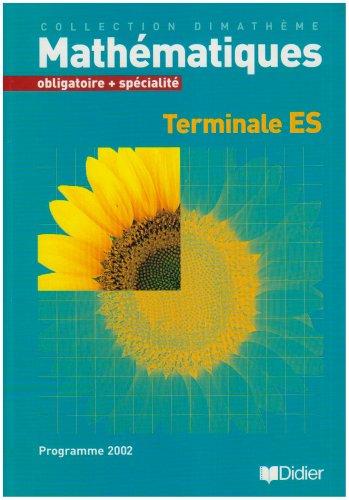9782278052066: Dimathème Terminale ES obligatoire et spécialité (livre)