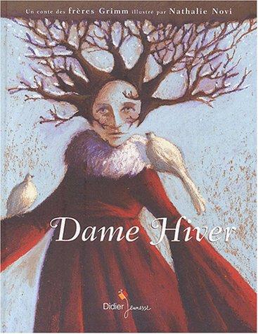 9782278053483: Dame Hiver : Un conte des frères Grimm