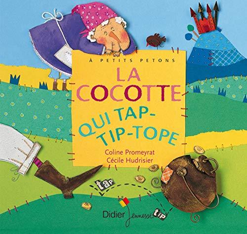 9782278053766: La cocotte qui tap-tip-tope (A petits petons)