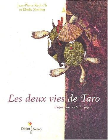 9782278053858: Les deux vies de Taro d'après un conte populaire du Japon (French Edition)