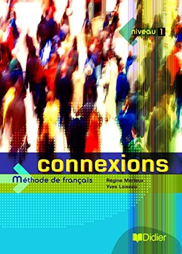 Connexions, niveau 1: Methode de francais (French: Regine Merieux, Yves