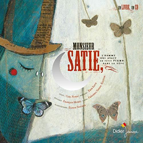 9782278054961: Monsieur Satie : L'homme qui avait un petit piano dans la tête (1CD audio)