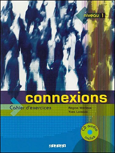 9782278055289: Connexions, niveau 1: Cahier d'exercices (French Edition)