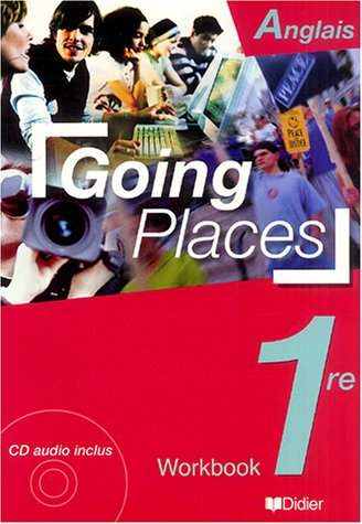 Going Places : Anglais, 1ère (cahier): Walters, J.
