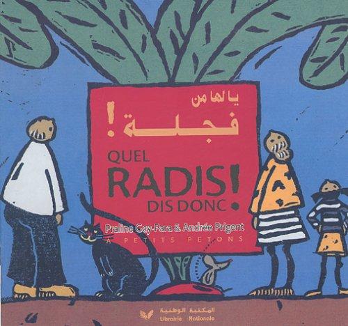 9782278056798: Quel radis dis donc ! : Edition bilingue français-arabe