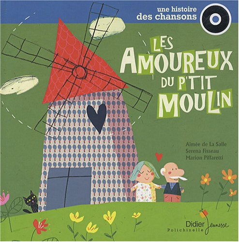 9782278056989: Les amoureux du p'tit moulin (1CD audio)
