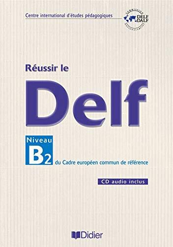 9782278057542: Réussir le Delf B2. Con CD Audio. Per le Scuole superiori (Fle)