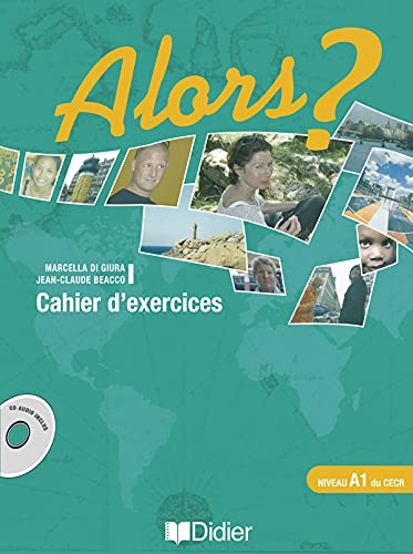 9782278057627: Alors ? Niveau A1 : Cahier d'exercices (1CD audio)