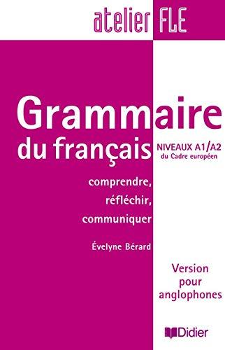 9782278057665: Grammaire du français Niveaux A1/A2 du Cadre européen : Comprendre, réfléchir, communiquer