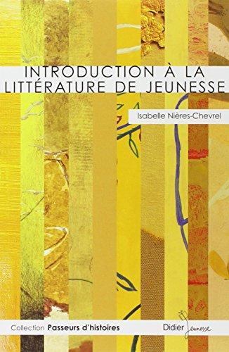 INTRODUCTION À LA LITTÉRATURE DE JEUNESSE: NIERES-CHEVREL ISABELLE