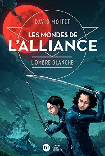 MONDES DE L'ALLIANCE (LES) T.01 : L'OMBRE BLANCHE: MOITET DAVID
