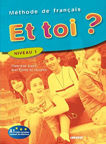 Et toi ? Méthode de français : Lopes, Marie-José, Le