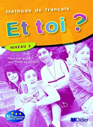 Et toi ? : Méthode de français: Lopes, Marie-José, Le