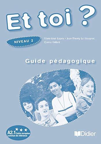 9782278059997: Et toi ? Niveau 2 : Guide pedagogique (French Edition)