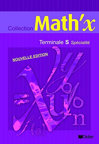 Mathématiques Terminale S spécialité (Math'x): Annick Carême; Bernard