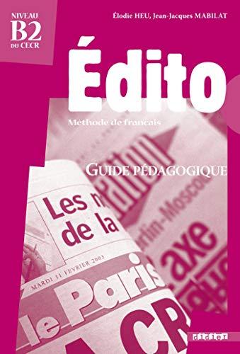 9782278060535: Edito Niveau B2 du CECR : Guide pedagogique (French Edition)