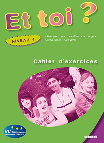 9782278060740: Et toi ? Niveau 4 : Cahier d'exercices (French Edition)