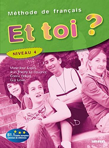 9782278060818: Et toi ? Niveau 4 : Methode de francais (French Edition)