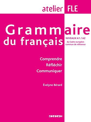 9782278060825: Grammaire du francais niveaux A1/A2 : Comprendre Refléchir Communiquer (French Edition)