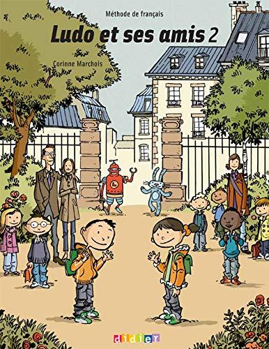 9782278060856: Ludo et ses amis 2 : Methode de francais (French Edition)