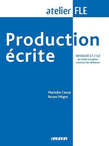 9782278060887: Production Ecrite: Production Ecrite (C1/C2) (French Edition)