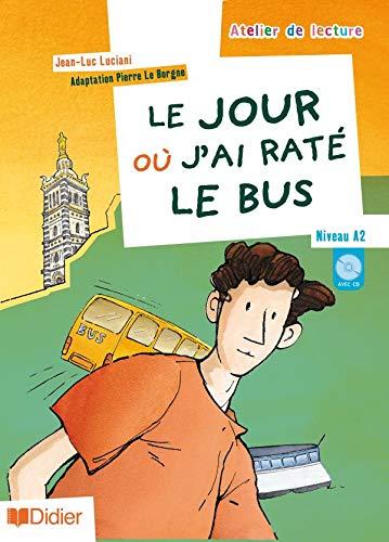 9782278060917: Atelier De Lecture: Le Jour Ou J'AI Rate Le Bus - Book & CD (French Edition)