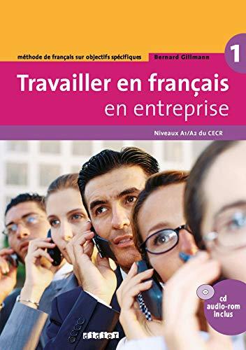 9782278061037: Travailler en Francais en Entreprise: Livre De L'Eleve 1 + CD Audio-Rom (French Edition)