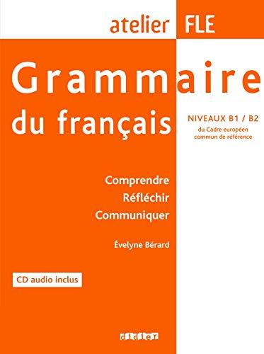 9782278061150: Grammaire du français (1 livre + 1 CD), atelier FLE niveaux B1-B2 : Comprendre, réfléchir, communiquer