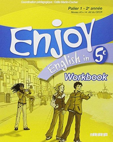 Enjoy English in 5e : Workbook: Odile Martin-Cocher