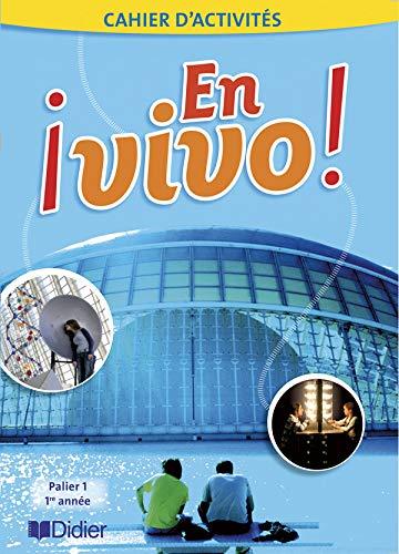 9782278061433: Espagnol 1e année Palier 1 En vivo ! : Cahier d'activités