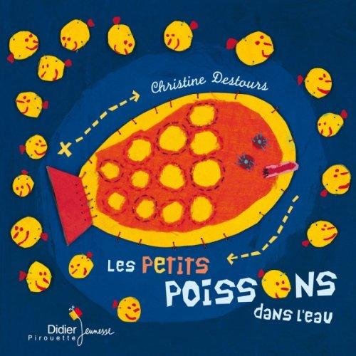 PETITS POISSONS DANS L'EAU (LES): DESTOURS CHRISTINE