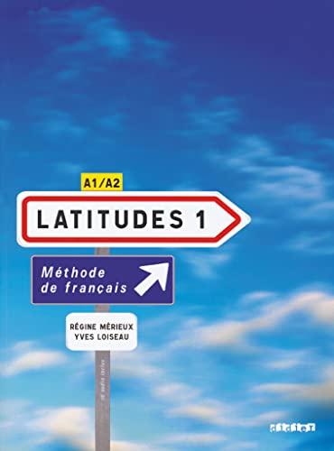 9782278062492: Latitudes: Livre de l'eleve 1 + CD-audio (2) (A1-A2)