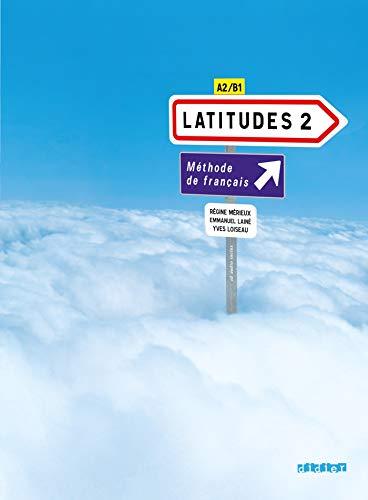 9782278062508: Latitudes. Con CD Audio. Per le Scuole superiori: Latitudes 2. Niveau A2-B1. Livre De L'�l�ve