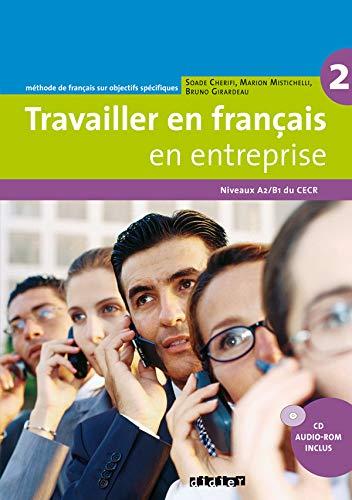 9782278062614: Travailler en Francais en Entreprise: Livre De L'Eleve 2 + CD Audio-Rom (French Edition)