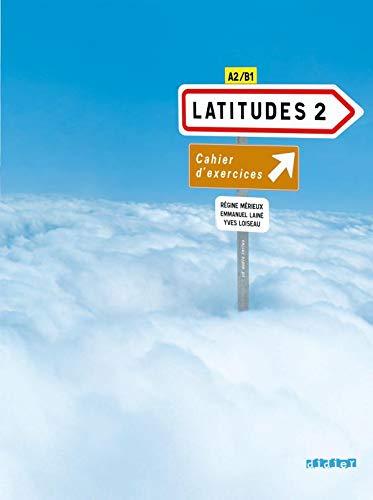Latitudes 2: Cahier D'exercices: Methode De Francais: Merieux, Regine