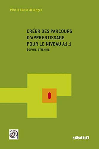9782278062690: CREER DES PARCOURS D'APPRENTISSAGE A1.1 LIVRE